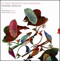 J.F. Fasch: Quartets; Concertos - Ensemble Marsyas; Pamela Thorby (recorder); Peter Whelan (bassoon)