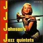 J. J. Johnson's Jazz Quintets