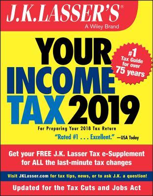J.K. Lasser's Your Income Tax 2019: For Preparing Your 2018 Tax Return - J K Lasser Institute