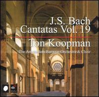 J.S. Bach: Cantatas, Vol. 19 - Amsterdam Baroque Orchestra & Choir; Bogna Bartosz (alto); Caroline Stam (soprano); Christoph Prégardien (tenor);...