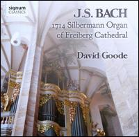 J.S. Bach on the 1714 Silbermann Organ of Freiberg Cathedral - David Goode (organ)