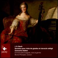 J.S. Bach: Sonates pour viole de gambe et clavecin oblig�: Concerto italien - Bruno Procopio (harpsichord); Emmanuelle Guigues (viola da gamba)