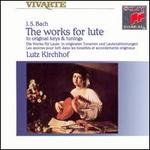 J.S. Bach: The Works for Lute in Original Keys & Tunings