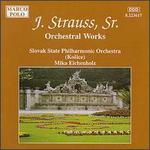 J. Strauss Sr.: Orchestral Works