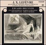 J.X. Lef?vre: Clarinet Quartets and Sonatas