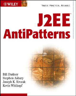 J2EE AntiPatterns - Dudney, Bill, and Asbury, Stephen, and Krozak, Joseph K