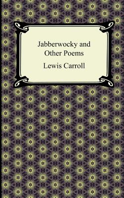 Jabberwocky and Other Poems - Carroll, Lewis