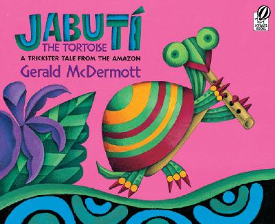 Jabuti the Tortoise: A Trickster Tale from the Amazon - McDermott, Gerald