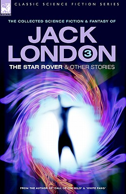 Jack London 3 - The Star Rover & Other Stories - London, Jack