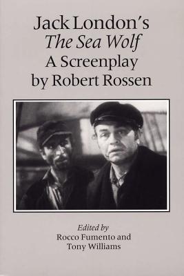 Jack London's the Sea Wolf: A Screenplay by Robert Rossen - Rossen, Robert
