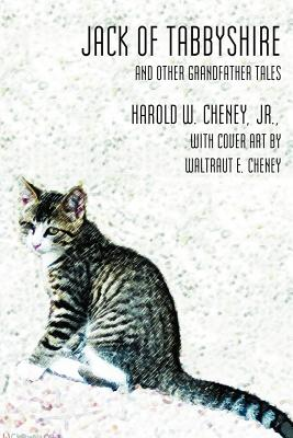 Jack of Tabbyshire: And Other Grandfather Tales - Cheney, Harold W