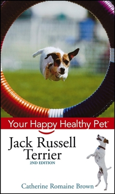 Jack Russell Terrier: Your Happy Healthy Pet - Brown, Catherine Romaine