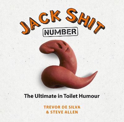 Jack Shit: Number Two - De Silva, Trevor, and Allen, Steve