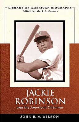 Jackie Robinson and the American Dilemma (Library of American Biography) - Wilson, John