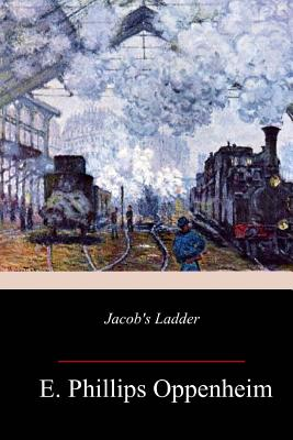 Jacob's Ladder - Oppenheim, E Phillips