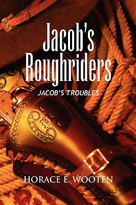 Jacob's Roughriders - Wooten, Horace E