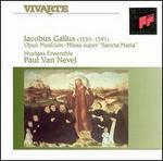 """Jacobus Gallus: Opus Musicum; Missa super """"Sancta Maria'"""