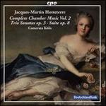 Jacques-Martin Hotteterre: Complete Chamber Music, Vol. 2 - Trio Sonatas, Op. 3; Suite, Op. 8