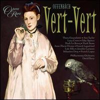 Jacques Offenbach: Vert-Vert - Ann Taylor (vocals); Anne-Marie Owens (vocals); Franck Leguerinel (vocals); Frank Lopez (vocals); Jennifer Larmore (vocals);...