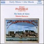 Jacques Paisible: Six Setts of Aires