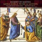 Jacquet of Mantua: Missa Surge Petre & Motets