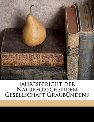 Jahres-Bericht Der Naturforschenden Gesellschaft Graubundens. XLVII. Band. - Naturforschende Gesellschaft Graubnden, Gesellschaft Graubnden (Creator), and Naturforschende Gesellschaft Graubunden (Creator)