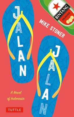 Jalan Jalan: A Novel of Indonesia - Stoner, Mike