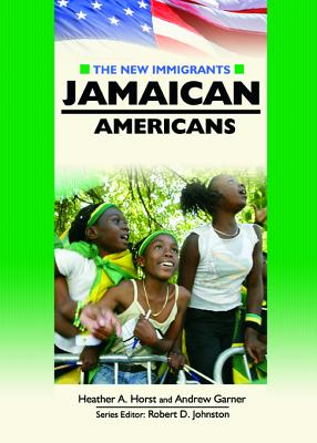 Jamaican Americans - Horst, Heather A, and Garner, Andrew, and Johnston, Robert D (Editor)