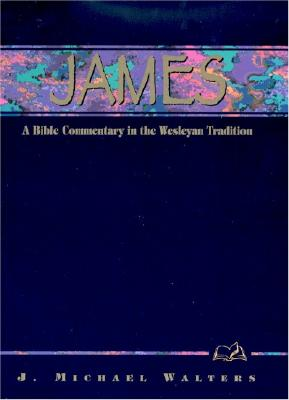 James: A Commentary for Bible Students - Walters, Michael J