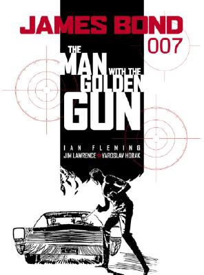 James Bond: The Man with the Golden Gun - Fleming, Ian, and Lawrence, James, and Horak, Yaroslav