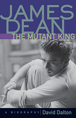 James Dean: The Mutant King - Dalton, David