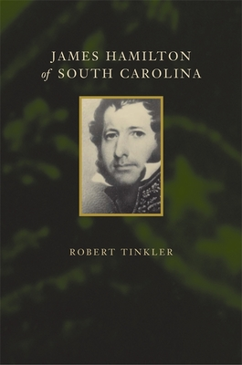 James Hamilton of South Carolina - Tinkler, Robert