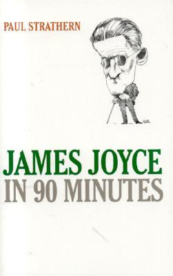 James Joyce in 90 Minutes - Strathern, Paul