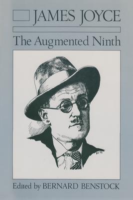 James Joyce: The Augmented Ninth - Benstock, Bernard (Editor)