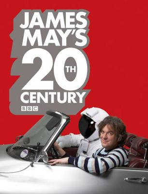 James May's 20th Century - May, James, and Dolling, Phil