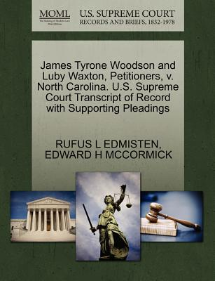 James Tyrone Woodson and Luby Waxton, Petitioners, V. North Carolina. U.S. Supreme Court Transcript of Record with Supporting Pleadings - Edmisten, Rufus L, and McCormick, Edward H
