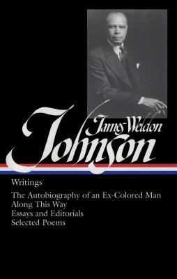 James Weldon Johnson: Writings - Johnson, James Weldon, and Andrews, William L (Editor)