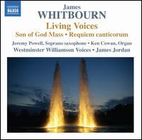 James Whitbourn: Living Voices; Son of God Mass; Requiem canticorum - Jacob Ezzo (percussion); Jeremy Powell (sax); Jonathan Palmer Lakeland (piano); Ken Cowan (organ); Ronn Carroll;...
