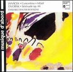 Janácek: Concertino, Mládí; Dvorák: Sérénade, Op.44