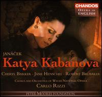 Janácek: Katya Kabanova - Cheryl Barker (soprano); Claire Hampton (soprano); Gwynne Howell (bass); Jane Henschel (mezzo-soprano);...