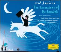 Janácek: The Excursions of Mr. Broucek - Ales Briscein (vocals); Charles Gibbs (vocals); Christopher Bowen (vocals); Edward Goater (vocals); Ivan Kusnjer (vocals);...