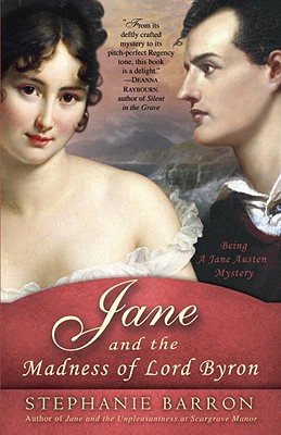 Jane and the Madness of Lord Byron: Being a Jane Austen Mystery - Barron, Stephanie