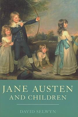Jane Austen and Children - Selwyn, David