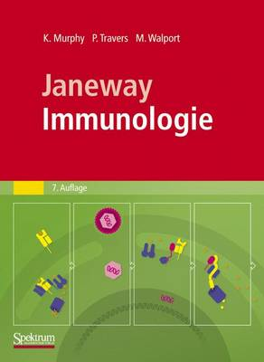 Janeway Immunologie - Murphy, Kenneth M, and Travers, Paul, and Walport, Mark