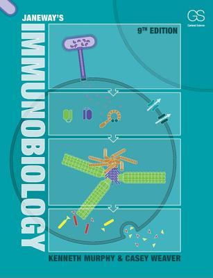 Janeway's Immunobiology - Murphy, Kenneth, and Weaver, Casey