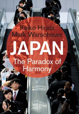 Japan: The Paradox of Harmony - Hirata, Keiko, and Warschauer, Mark