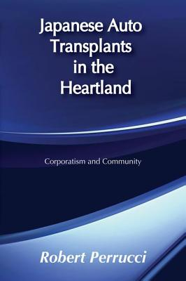 Japanese Auto Transplants in the Heartland - Perrucci, Robert