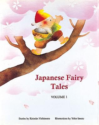 Japanese Fairy Tales Vol. 1 - Nishimoto, Keiske, and Nishimoto, Keisuke