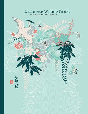 Japanese Writing Book Practice An Art Form: Genkouyoushi, Kanji, Hiragana, Genko Yoshi Papers - Paper Press, Zen