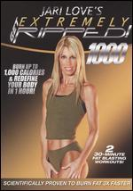 Jari Love's Get Extremely Ripped!: 1000